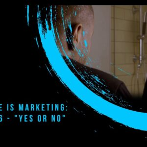 """Billy Gene Is Marketing: Chapter 6 - """"Yes or No"""""""