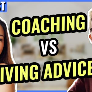 Why Giving Advice is NOT Coaching! So..What is Coaching? How Does Coaching Work?