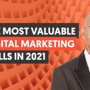 The Most Valuable Digital Marketing Skills in 2021 (That Every Company Is Looking For)